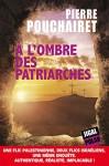 À l'ombre des patriarches, Pierre Pouchairet