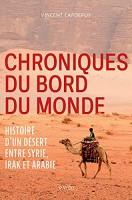 Chroniques du bord du monde, Histoire d'un désert entre Syrie, Irak et Arabie, Vincent Capdepuy (par Patrick Devaux)