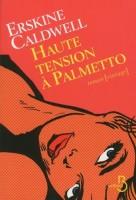 Haute Tension à Palmetto, Erskine Caldwell