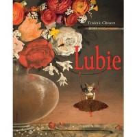Lubie : le peintre des fleurs et son grain de folie, Frédéric Clément