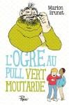 L'Ogre au pull vert moutarde, Marion Brunet