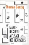 Manuel de survie à l'usage des incapables, Thomas Gunzig
