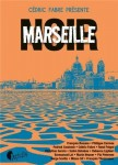 Marseille Noir, nouvelles noires présentées par Cédric Fabre