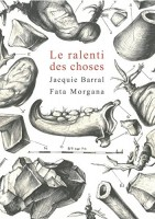 Le ralenti des choses, Jacquie Barral