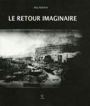 Le Retour imaginaire, Atiq Rahimi