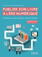 Publier son livre à l'ère numérique, Marie-Laure Cahier, Élizabeth Sutton