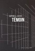 Témoin, Sophie G. Lucas
