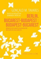 Berlin, Bucarest-Budapest Budapest-Bucarest, Gonçalo M. Tavares
