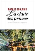 La chute des princes, Robert Goolrick