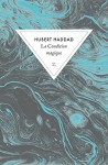 La Condition magique, Hubert Haddad