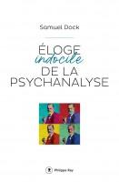 Eloge indocile de la psychanalyse, Samuel Dock (par Marjorie Rafécas-Poeydomenge)