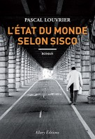 L'état du monde selon Sisco, Pascal Louvrier
