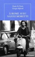 A Rome avec Nanni Moretti, Paolo Di Paolo & Giorgio Biferali