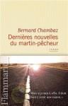 Les dernières nouvelles du martin-pêcheur, Bernard Chambaz