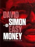 Easy Money, David Simon