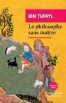Le philosophe sans maître, Ibn Tufayl (par Yasmina Mahdi)
