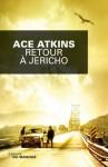 Retour à Jericho, Ace Atkins