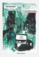 L'arrestation, Derrida-Kafka, Jean Esponde (par Murielle Compère-Demarcy)