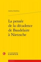 La Pensée de la décadence de Baudelaire à Nietzsche, Andrea Schellino (par Gilles Banderier)