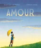 Amour, Matt de la Peña, Loren Long (par Yasmina Mahdi)