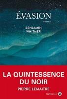 Évasion, Benjamin Whitmer (par Léon-Marc Levy)