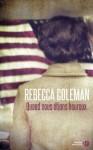 Quand nous étions heureux, Rebecca Coleman
