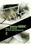 Trop de morts au pays des merveilles, Morgan Audic