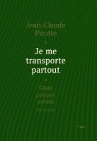 Je me transporte partout, Jean-Claude Pirotte (par Didier Ayres)