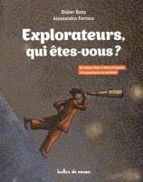 Explorateurs, qui êtes-vous?, Didier Bazy, Alessandro Ferraro