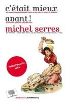 C'était mieux avant!, Michel Serres