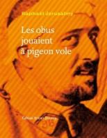 Les obus jouaient à pigeon vole, RaphaëlJerusalmy