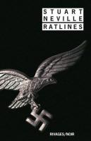 Ratlines, Stuart Neville (Rivages noir) - LM. Levy