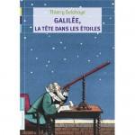 Galilée, la tête dans les étoiles, Thierry Delahaye