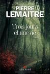 Trois jours et une vie, Pierre Lemaître