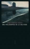 Une philosophie de la solitude, John Cowper Powys (par François Baillon)