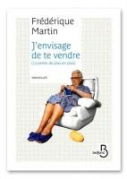 J'envisage de te vendre (j'y pense de plus en plus), Frédérique Martin