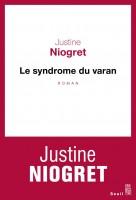 Le Syndrome du varan, Justine Niogret (par Christelle d'hérart-Brocard)