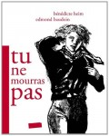 Tu ne mourras pas, Bénédicte Heim, Edmond Baudoin