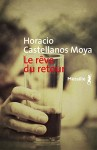 Le rêve du retour, Horacio Castellanos Moya