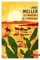 Les Marches de l'Amérique, Lance Weller (par Léon-Marc Levy)