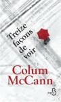 Treize façons de voir, Colum McCann