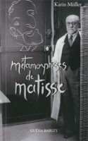 Métamorphoses de Matisse, Karin Müller