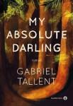 My Absolute Darling, Gabriel Tallent, par Mélanie Talcott