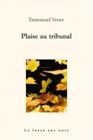 Plaise au tribunal, Emmanuel Venet