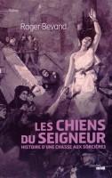 Les chiens du Seigneur, Histoire d'une chasse aux sorcières, Roger Bevand