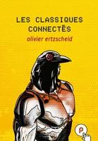 Les Classiques connectés, Olivier Ertzscheid
