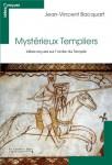 Mystérieux Templiers, Idées reçues sur l'ordre du Temple, Jean-Vincent Bacquart