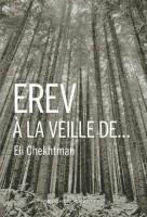 Erev. À la veille de…, Eli Chekhtman (par Gilles Banderier)