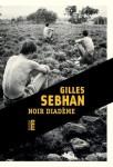 Noir diadème, Gilles Sebhan (par Patrick Abraham)