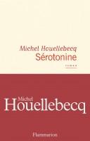 A propos de Sérotonine, Michel Houellebecq (par Mona)